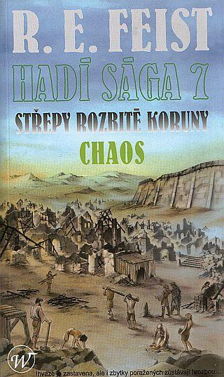 R. E. Feist - Hadí sága 7 - Střepy rozbité koruny - Chaos